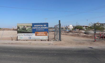 Revocan contrato a empresa que construía Hospital de Especialidades en Mexicali